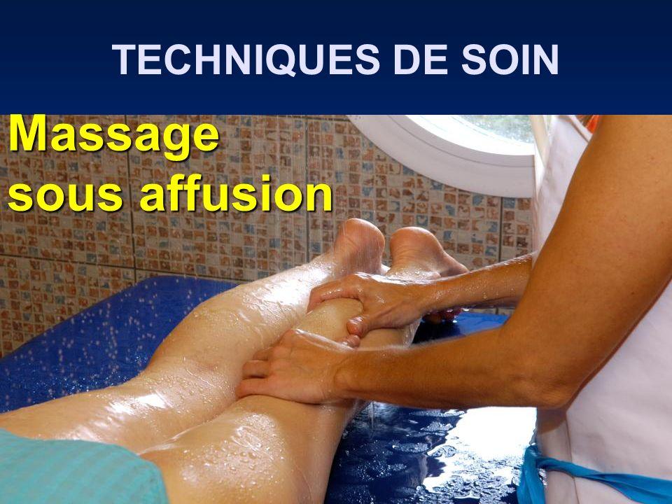 TECHNIQUES DE SOIN Massage sous affusion