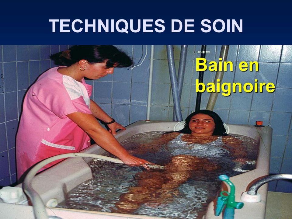 TECHNIQUES DE SOIN Bain en baignoire