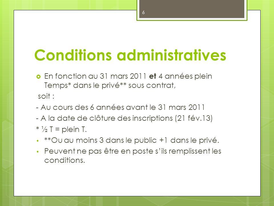 6 Conditions administratives En fonction au 31 mars 2011 et 4 années plein Temps* dans le privé** sous contrat, soit : - Au cours des 6 années avant l