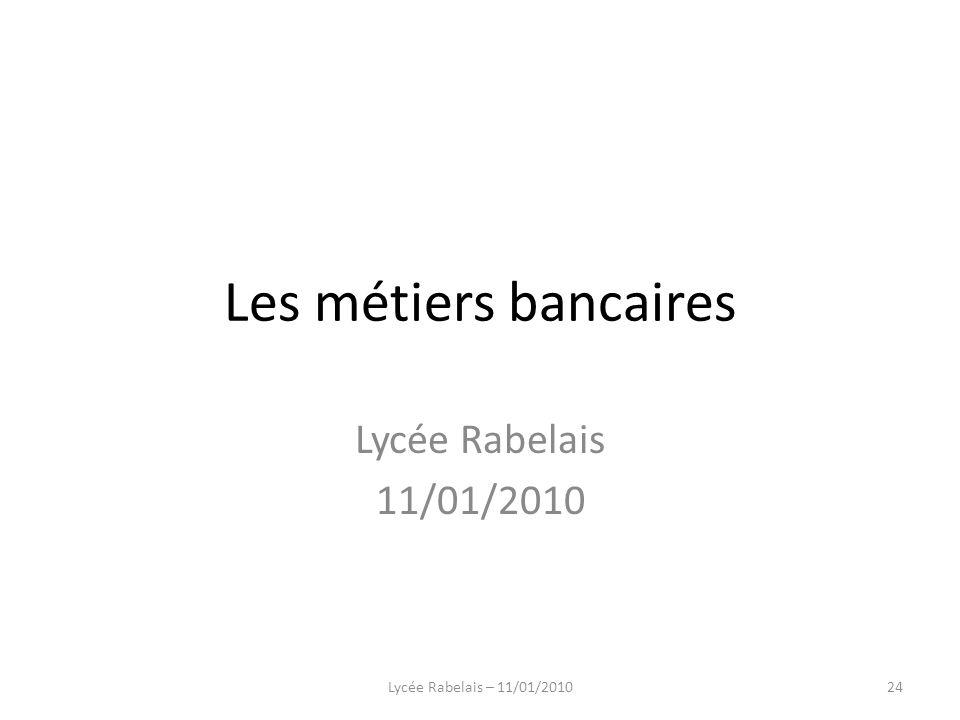 Lycée Rabelais 11/01/2010 24Lycée Rabelais – 11/01/2010