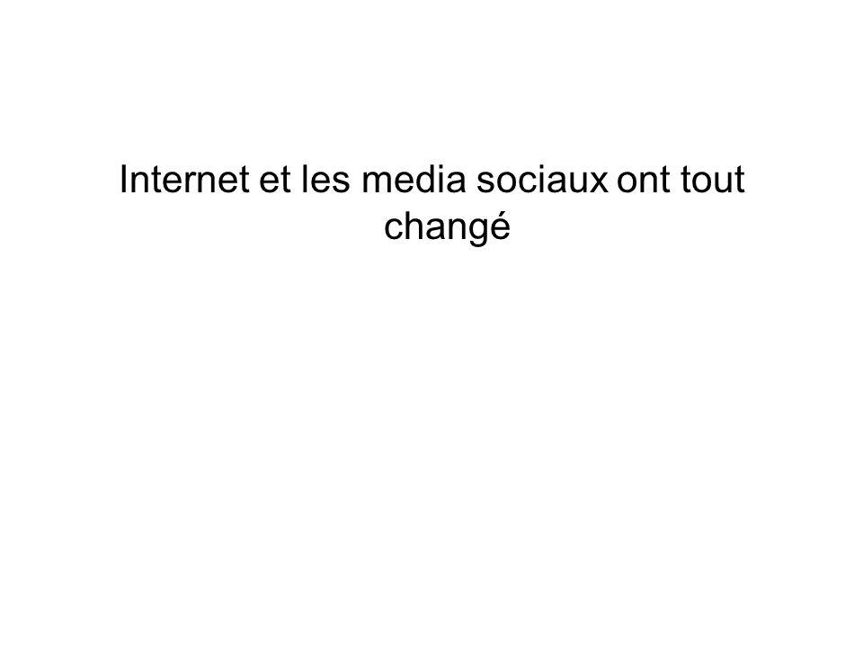 Internet et les media sociaux ont tout changé