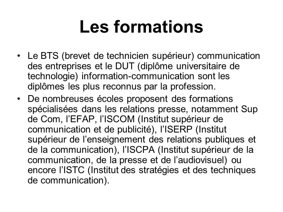 Les formations Le BTS (brevet de technicien supérieur) communication des entreprises et le DUT (diplôme universitaire de technologie) information-comm