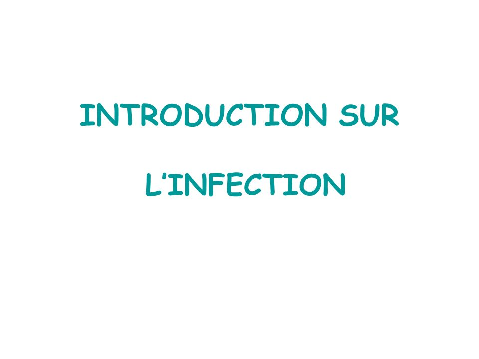 INTRODUCTION SUR LINFECTION