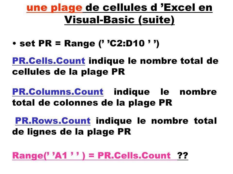 PR.Rows.Count indique le nombre total de lignes de la plage PR set PR = Range ( C2:D10 ) une plage de cellules d Excel en Visual-Basic (suite) PR.Cell