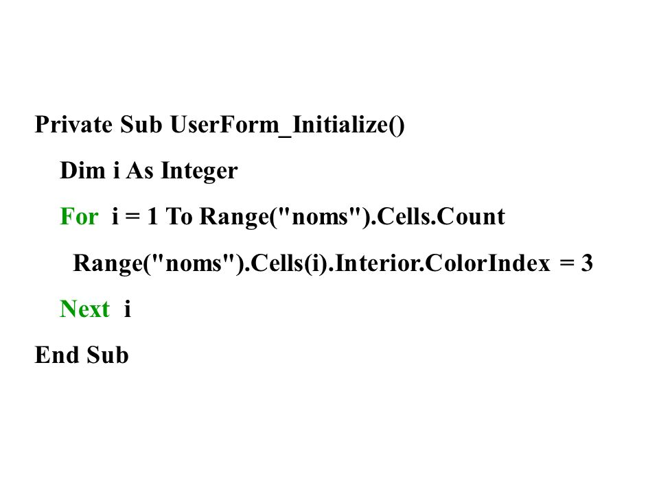 Private Sub UserForm_Initialize() Dim i As Integer For i = 1 To Range(