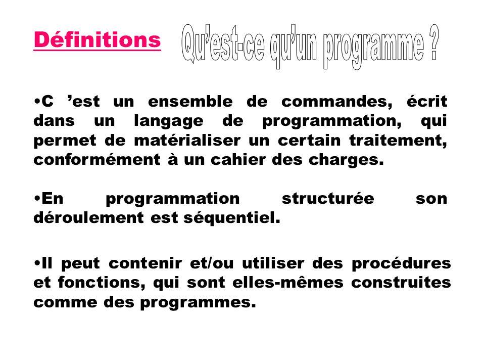 C est un ensemble de commandes, écrit dans un langage de programmation, qui permet de matérialiser un certain traitement, conformément à un cahier des