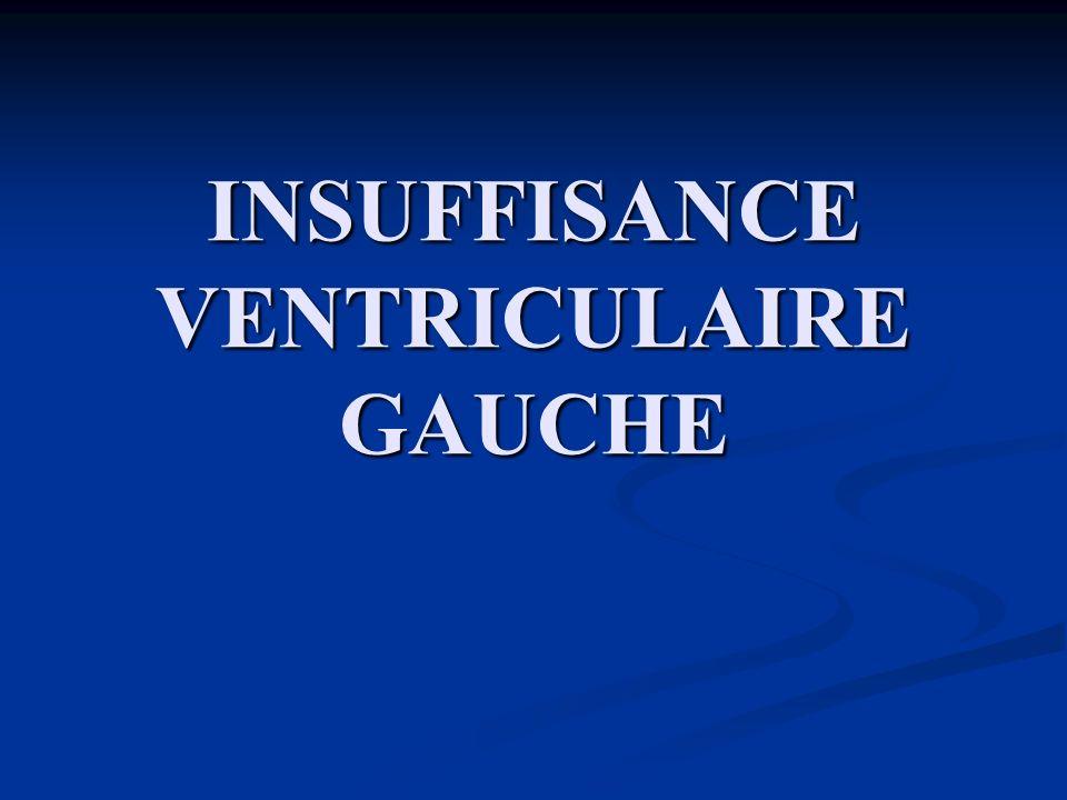 INSUFFISANCE VENTRICULAIRE GAUCHE