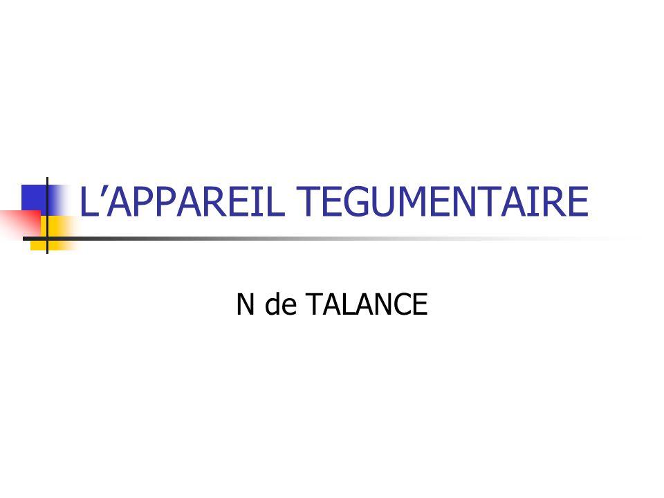 LAPPAREIL TEGUMENTAIRE N de TALANCE