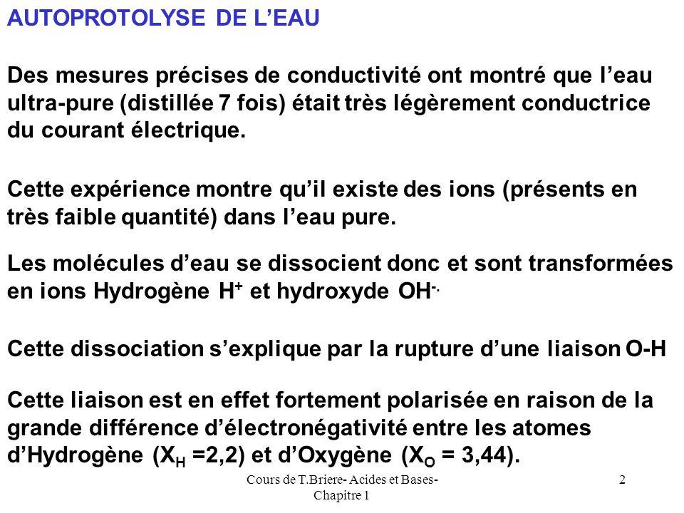 Cours de T.Briere- Acides et Bases- Chapitre 1 1 ACIDES ET BASES Première Partie : Aspects Qualitatifs H H O + + -2 0371114pKa Acides faibles Bases fa