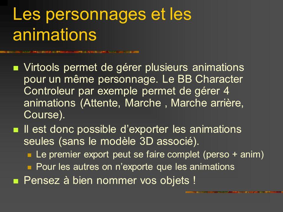Les personnages et les animations Virtools permet de gérer plusieurs animations pour un même personnage. Le BB Character Controleur par exemple permet