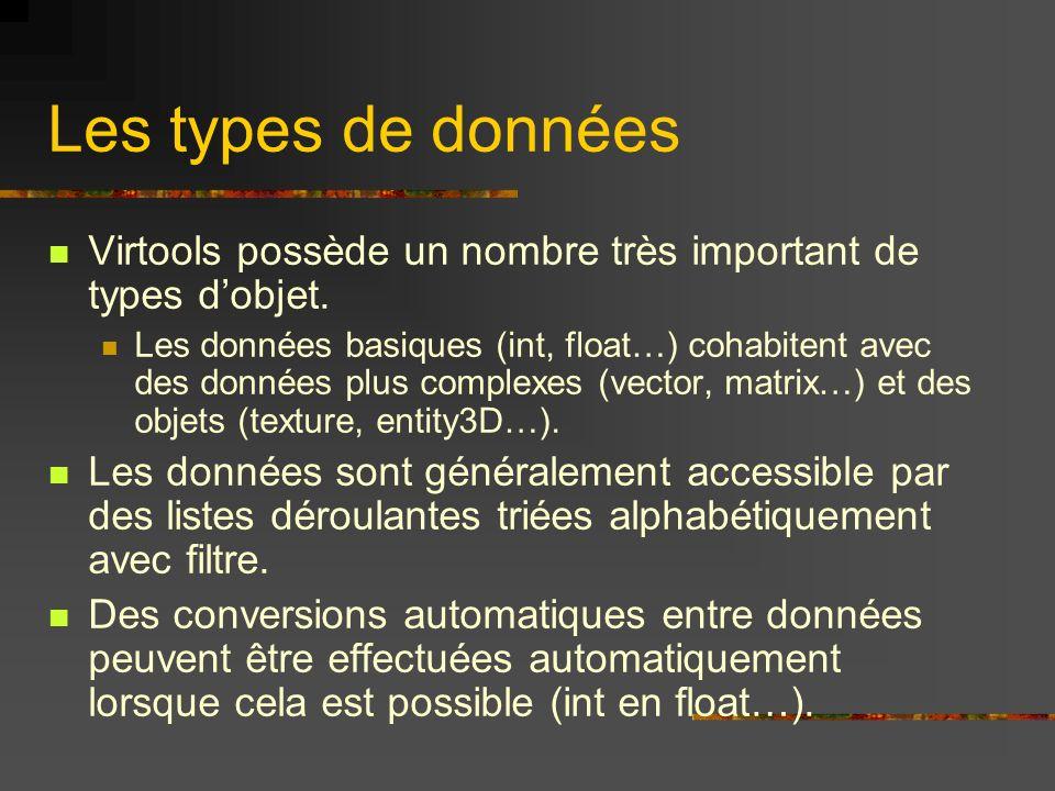Les types de données Virtools possède un nombre très important de types dobjet. Les données basiques (int, float…) cohabitent avec des données plus co