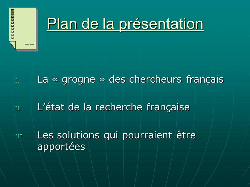 Plan de la présentation I.La « grogne » des chercheurs français II.