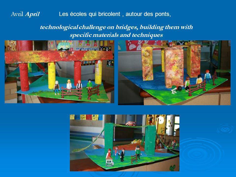 technological challenge on bridges, building them with specific materials and techniques Les écoles qui bricolent, autour des ponts, Avril April
