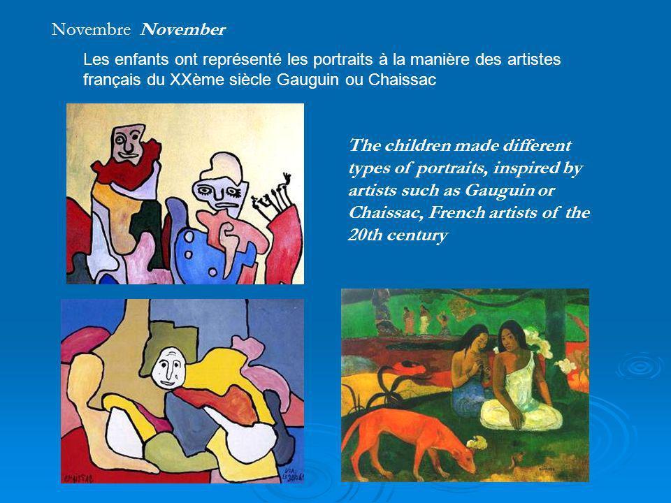 The children made different types of portraits, inspired by artists such as Gauguin or Chaissac, French artists of the 20th century Les enfants ont représenté les portraits à la manière des artistes français du XXème siècle Gauguin ou Chaissac Novembre November