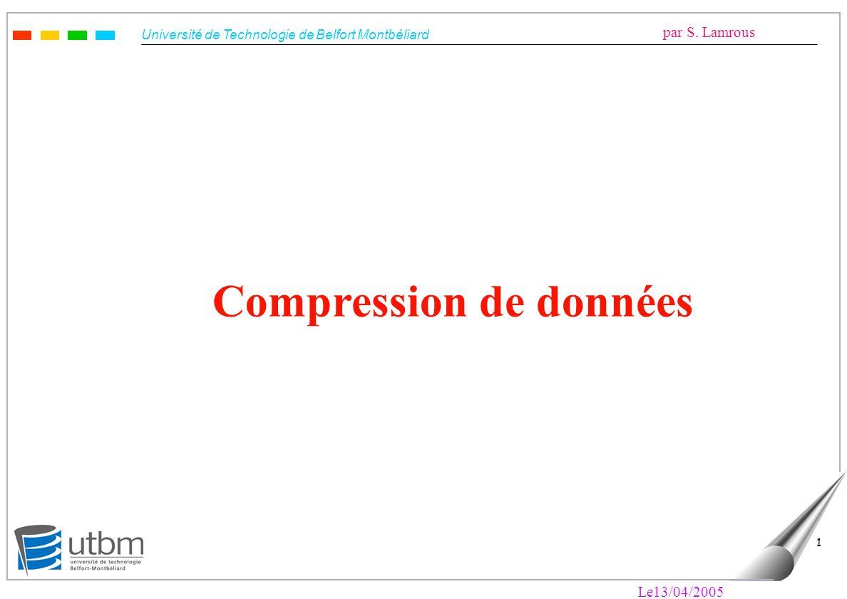 Université de Technologie de Belfort Montbéliard par S. Lamrous Le13/04/2005 12