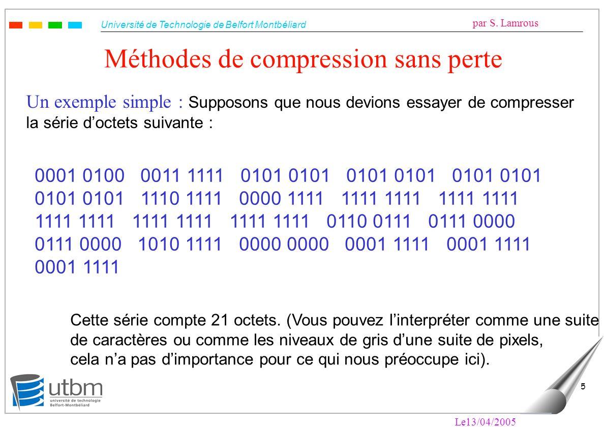 Université de Technologie de Belfort Montbéliard par S. Lamrous Le13/04/2005 16