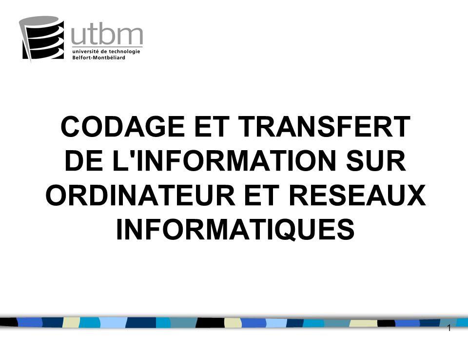 1 CODAGE ET TRANSFERT DE L'INFORMATION SUR ORDINATEUR ET RESEAUX INFORMATIQUES