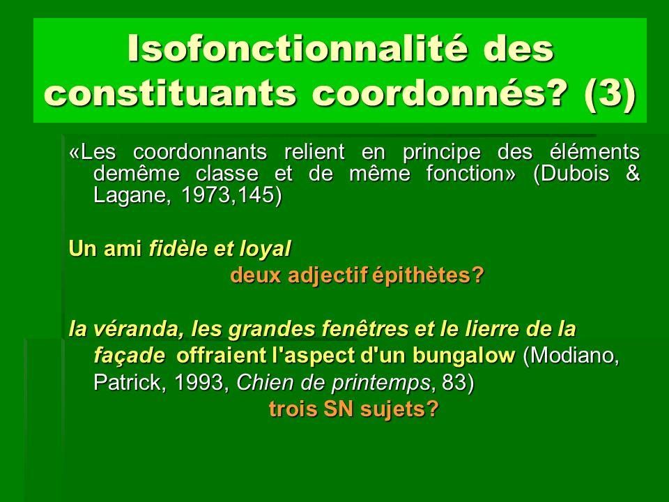 Isofonctionnalité des constituants coordonnés? (3) «Les coordonnants relient en principe des éléments demême classe et de même fonction» (Dubois & Lag