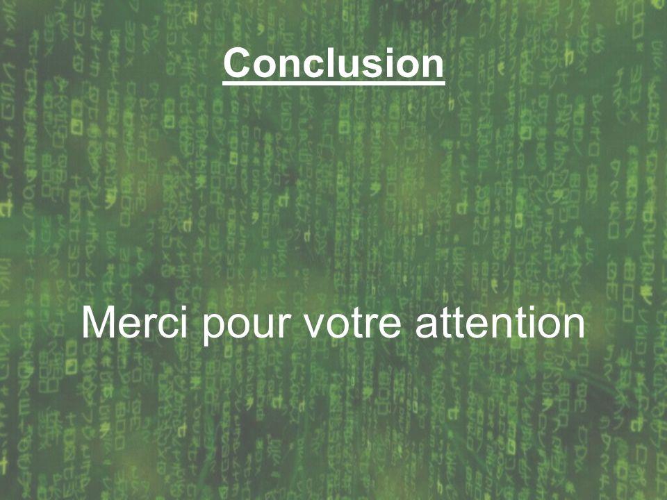 Conclusion Merci pour votre attention
