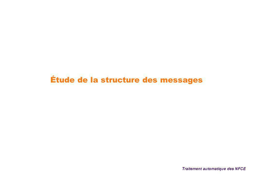 Étude de la structure des messages Traitement automatique des NFCE
