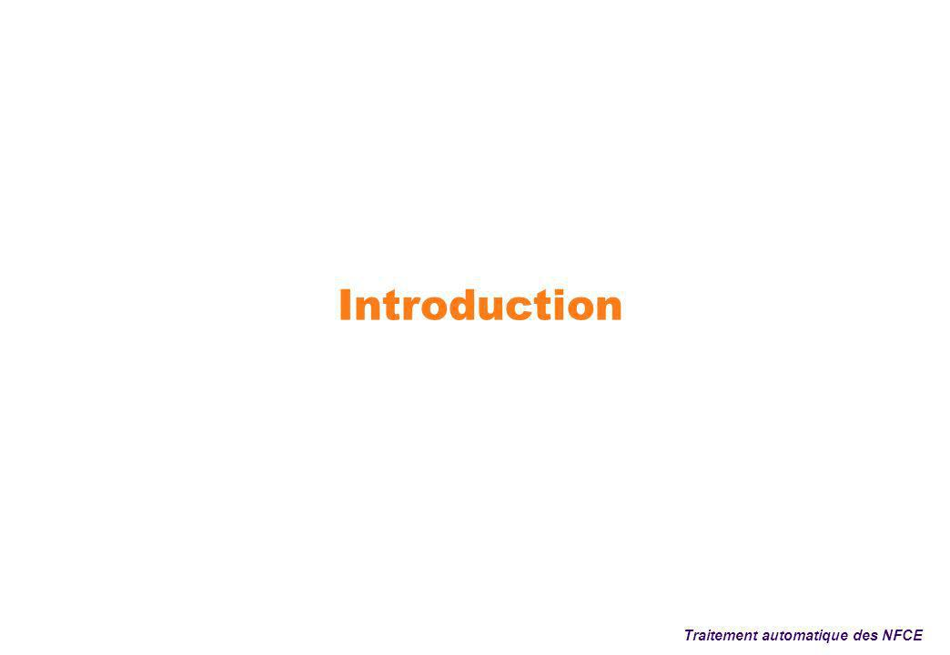 Introduction Contexte et problématique Les messages électroniques : un type particulier de texte Textes électroniques résultants de CMO asynchrone : courriels, articles de forums de discussion… Communication Médiée par Ordinateur (CMO) : communication écrite entre deux ou plusieurs personnes par le biais dordinateurs interconnectés Spécificités linguistiques des messages électroniques Abondance de formes extra-lexicales (?) Phrases agrammaticales (?) Style décriture dans lequel lorthographe est intentionnellement détournée (?) Conséquences pour le Traitement Automatique des Langues (TAL) Spécificité linguistique + absence de ressources et de traitements linguistiques adaptés Traitement automatique difficile au moyen dun analyseur traditionnel Production danalyses linguistiques erronées ou trop imprécises (quid des services?) Traitement automatique des NFCE