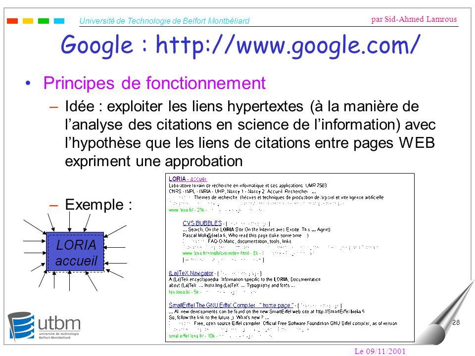 Université de Technologie de Belfort Montbéliard par Sid-Ahmed Lamrous Le 09/11/2001 28 Google : http://www.google.com/ Principes de fonctionnement –I