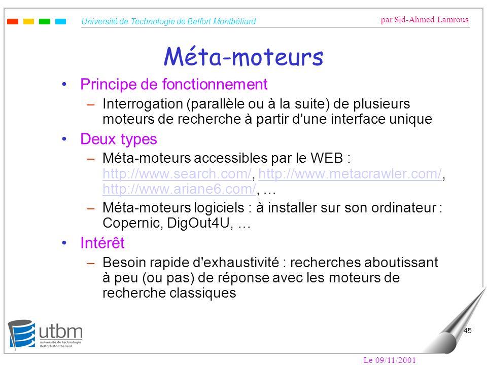 Université de Technologie de Belfort Montbéliard par Sid-Ahmed Lamrous Le 09/11/2001 45 Méta-moteurs Principe de fonctionnement –Interrogation (parall