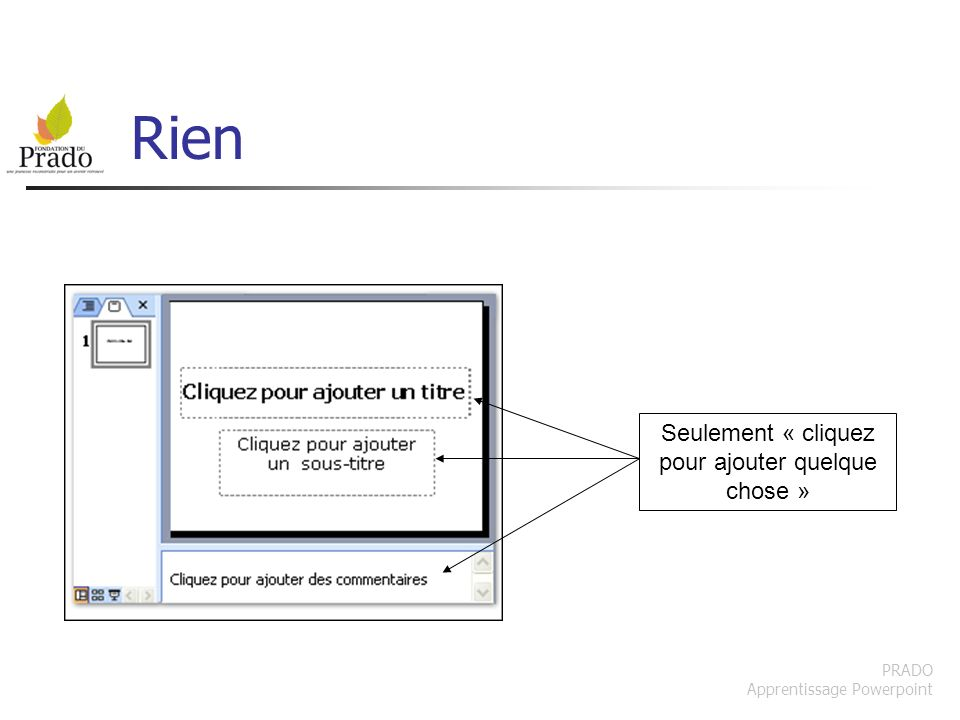 PRADO Apprentissage Powerpoint Rien Seulement « cliquez pour ajouter quelque chose »