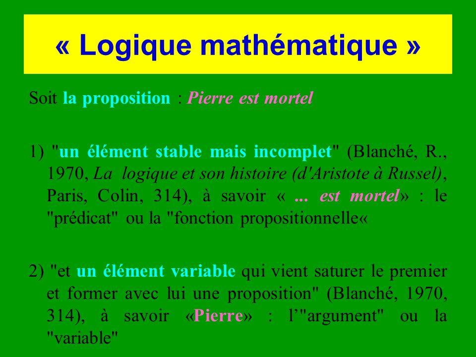 « Logique mathématique » Soit la proposition : Pierre est mortel 1)