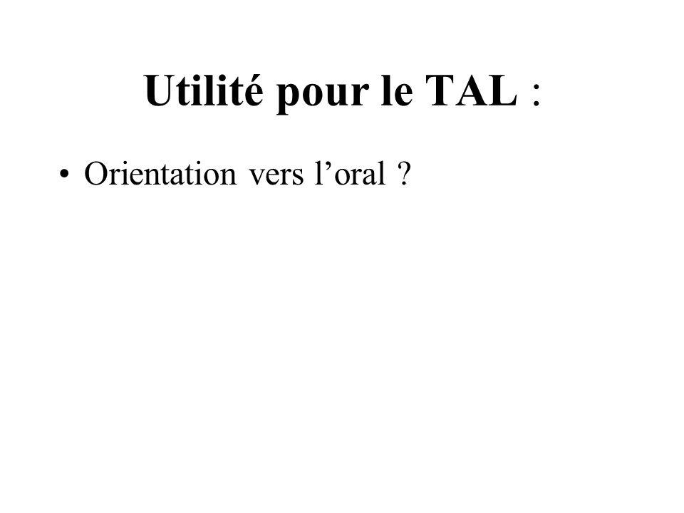 Utilité pour le TAL : Orientation vers loral ?
