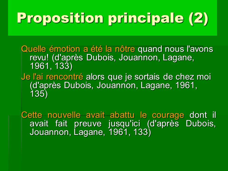 Si on disait par exemple que s aperçut est le verbe principal de la phrase ou de la proposition, suivant le cas, cela indiquerait clairement que c est de la phrase ou de la proposition qui a ce verbe comme constituant important que la proposition complétive est un constituant phrasoïde.