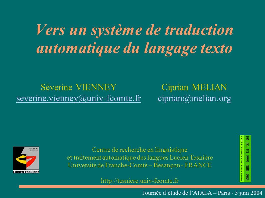 Résultats Phrase de départ : G 1 ID Langage pivot : – G –> Ze – 1 –> U~/ yn yn@ – ID –> ide Journées linguistiques du Centre L.
