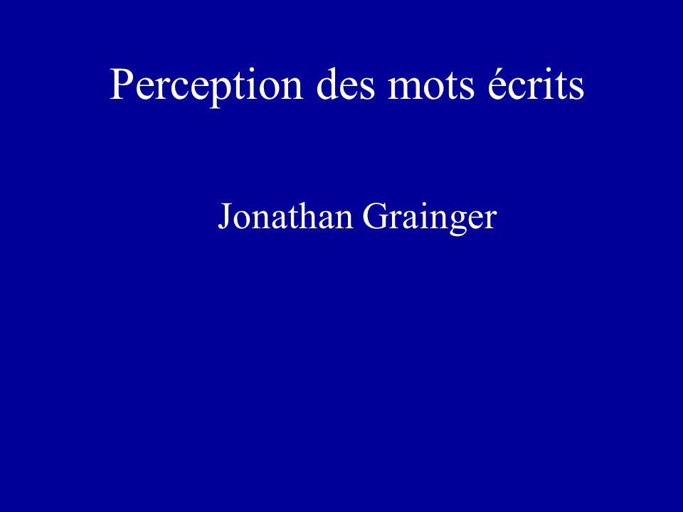 Perception des mots écrits Jonathan Grainger
