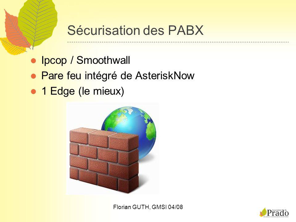Florian GUTH, GMSI 04/08 Sécurisation des PABX Ipcop / Smoothwall Pare feu intégré de AsteriskNow 1 Edge (le mieux)