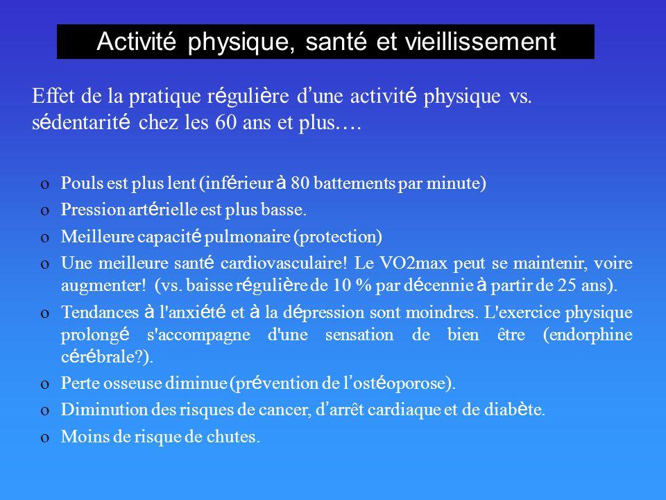 Activité physique, santé et vieillissement Effet de la pratique r é guli è re d une activit é physique vs. s é dentarit é chez les 60 ans et plus …. o