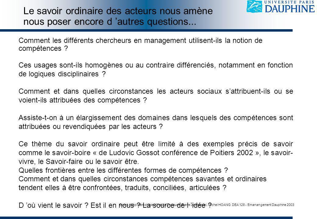 Cours d épistémologie: Khadija Zarrouck, Pierre Jouhannel, Michel HOANG DEA 128 - Emanangement Dauphine 2003 Comment les différents chercheurs en management utilisent-ils la notion de compétences .
