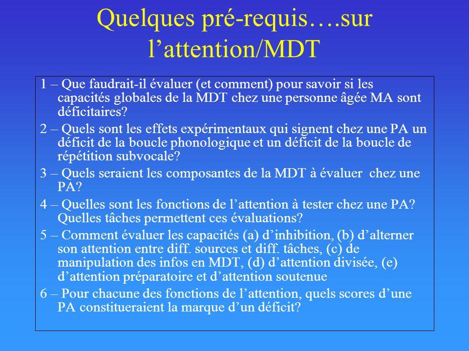 Quelques pré-requis….sur lattention/MDT 1 – Que faudrait-il évaluer (et comment) pour savoir si les capacités globales de la MDT chez une personne âgé