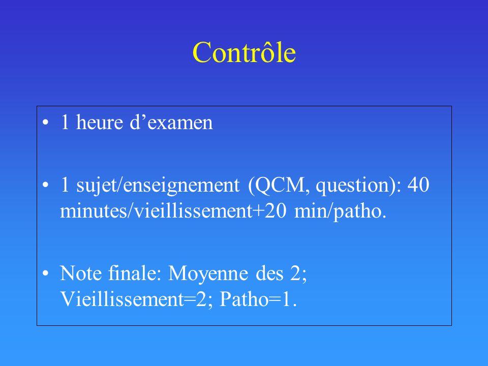 Contrôle 1 heure dexamen 1 sujet/enseignement (QCM, question): 40 minutes/vieillissement+20 min/patho. Note finale: Moyenne des 2; Vieillissement=2; P