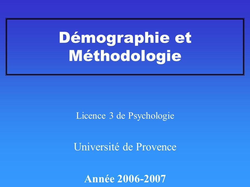 Démographie et Méthodologie Licence 3 de Psychologie Université de Provence Année 2006-2007