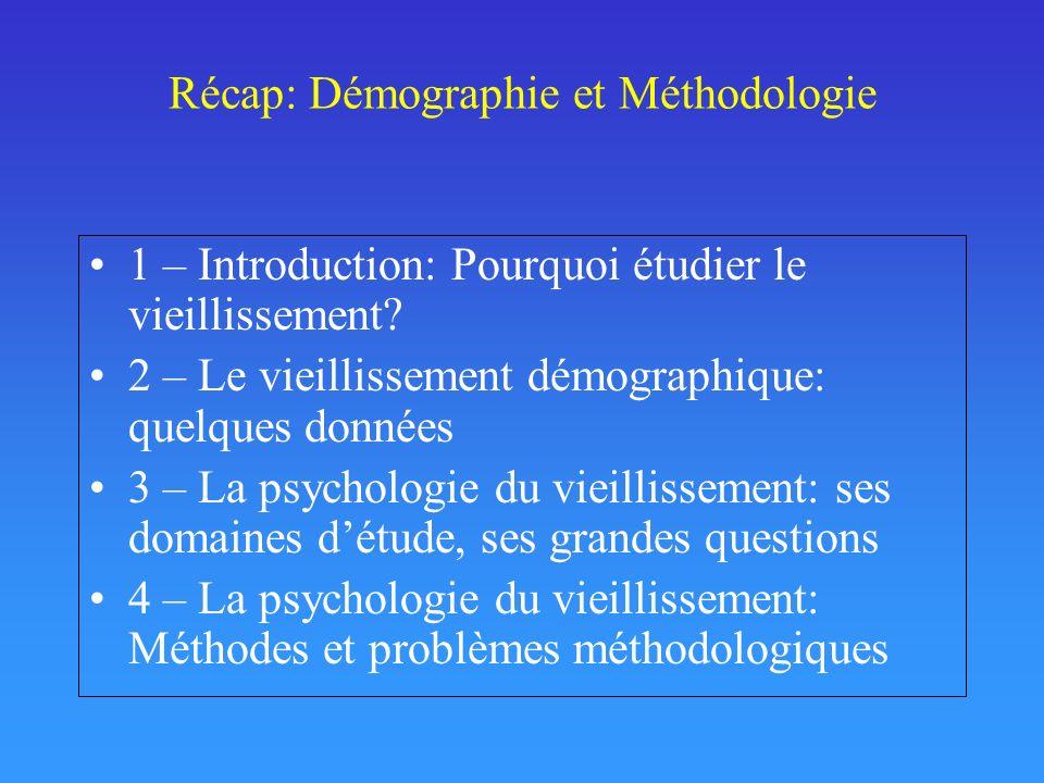QCM: Démographie – Méthodologie (1) 1 – La psychologie du vieillissement cognitif –étudie lévolution de la cognition avec lâge –ne sintéresse pas aux différences inter-individuelles –ne sattache à comprendre que ce qui se détériore avec lâge –pense que tout ce qui se maintient avec lâge résulte de la mise en œuvre de mécanisme de compensation –essaie de comprendre les mécanismes de compensation neuronale et cognitive mis en œuvre pour faire face au déclin cognitif lié à lâge.
