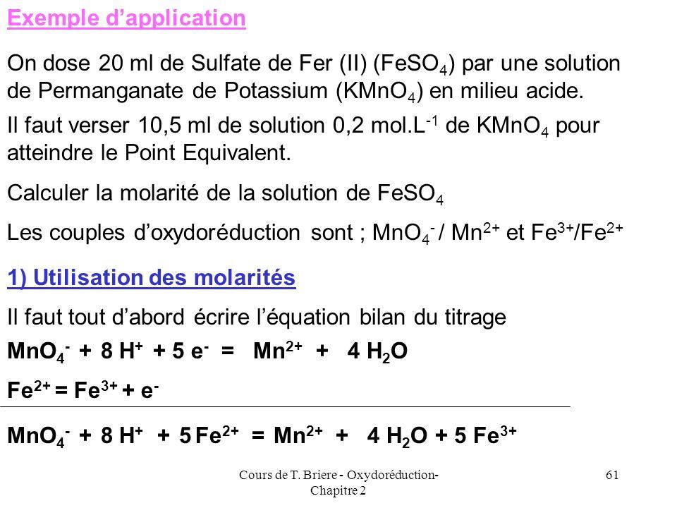Cours de T. Briere - Oxydoréduction- Chapitre 2 60 En oxydoréduction, léquivalent est lélectron puisquil sagit de réaction déchange délectron entre su