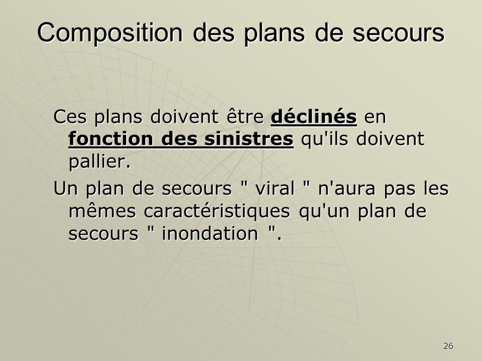 26 Ces plans doivent être déclinés en fonction des sinistres qu ils doivent pallier.