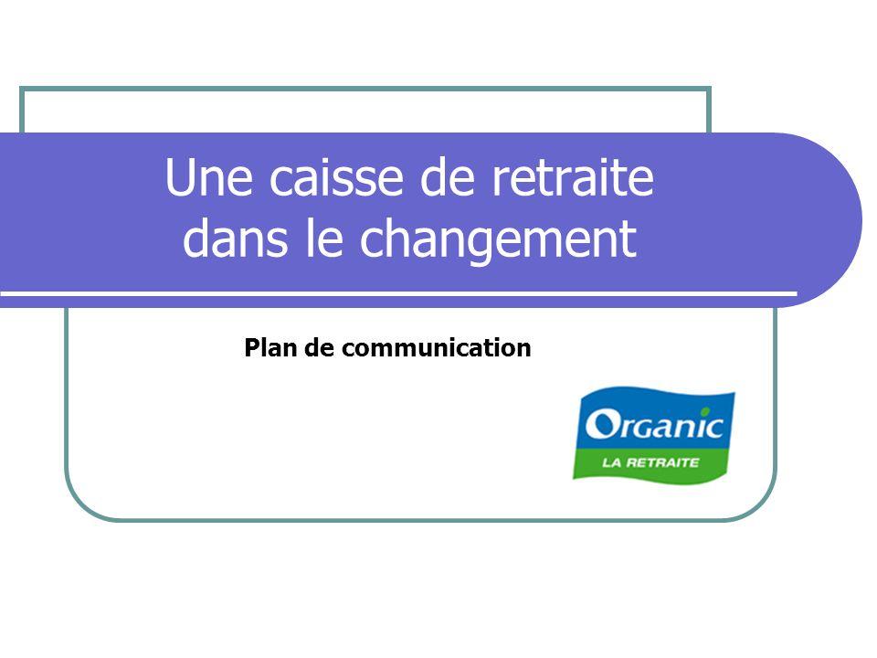 Une caisse de retraite dans le changement Plan de communication
