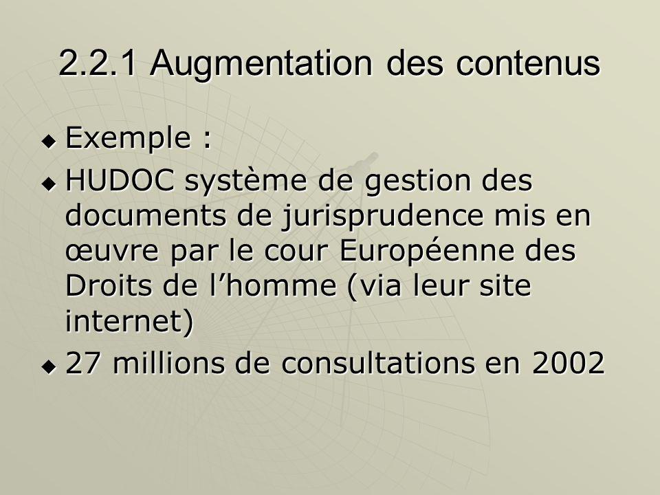 2.2.1 Augmentation des contenus Exemple : Exemple : HUDOC système de gestion des documents de jurisprudence mis en œuvre par le cour Européenne des Dr