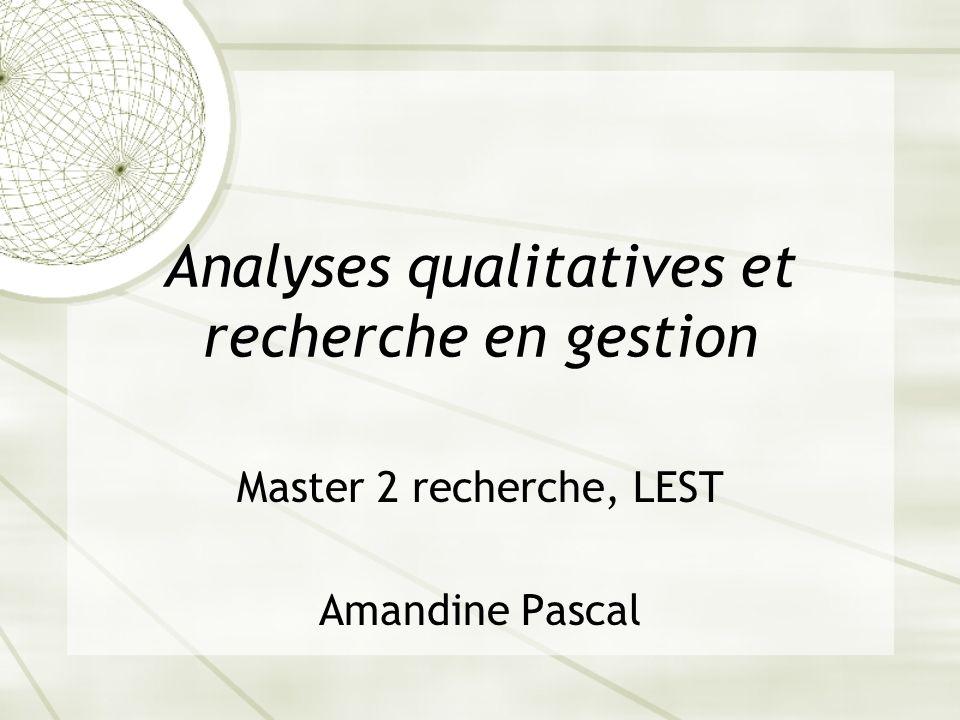 Analyses qualitatives et recherche en gestion Master 2 recherche, LEST Amandine Pascal