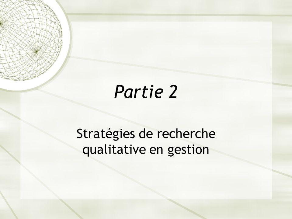 Partie 2 Stratégies de recherche qualitative en gestion