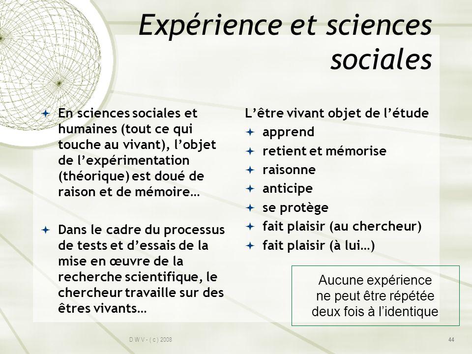 Expérience et sciences sociales En sciences sociales et humaines (tout ce qui touche au vivant), lobjet de lexpérimentation (théorique) est doué de ra