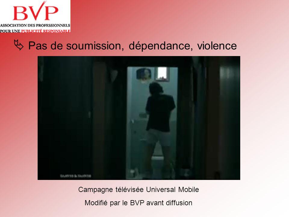Pas de soumission, dépendance, violence Campagne télévisée Universal Mobile Modifié par le BVP avant diffusion