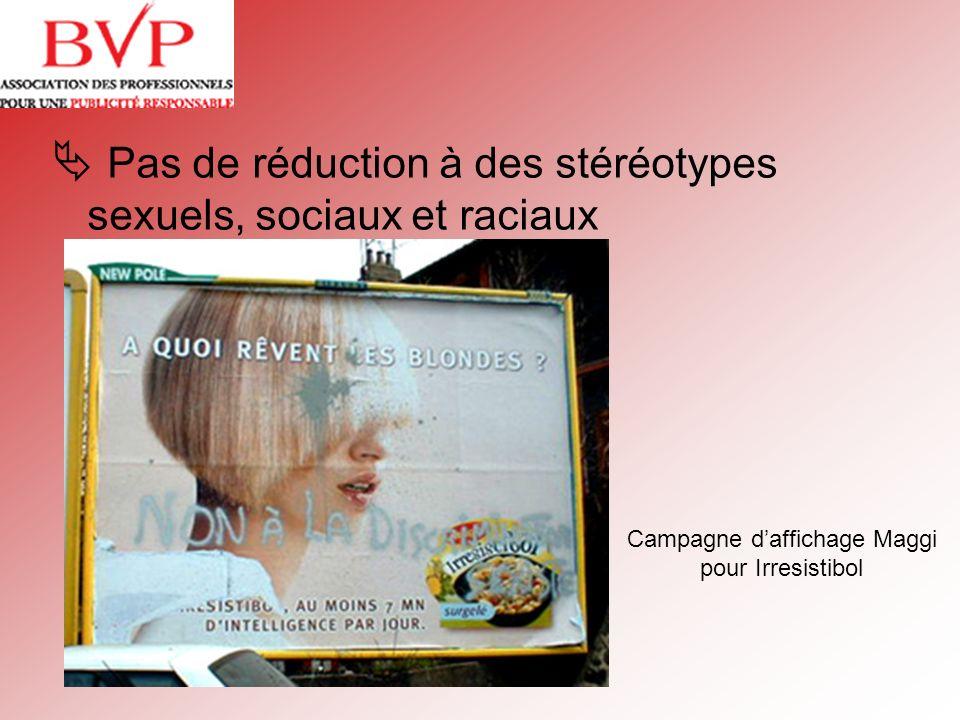 Pas de réduction à des stéréotypes sexuels, sociaux et raciaux Campagne daffichage Maggi pour Irresistibol