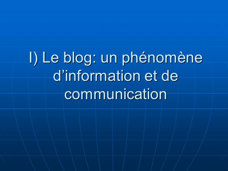 I) Le blog: un phénomène dinformation et de communication